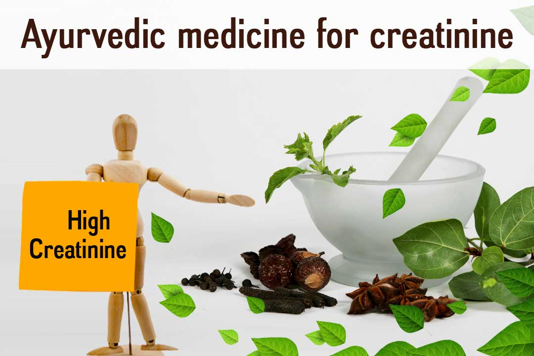 Ayurvedic-medicine-for-creatinine, Creatinine treatment in ayurveda