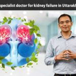 Ayurveda-specialist-doctor-for-kidney-failure-in-Uttarakhand-India