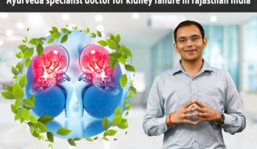 Ayurveda specialist doctor for kidney failure in rajasthan India