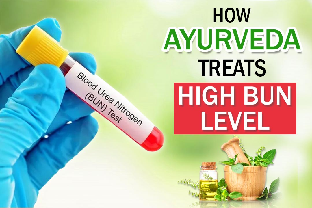How Ayurveda Treats High BUN Level