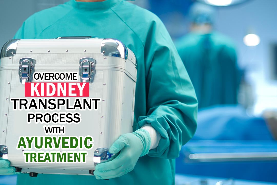 overcome transplant ayurvedic treatment