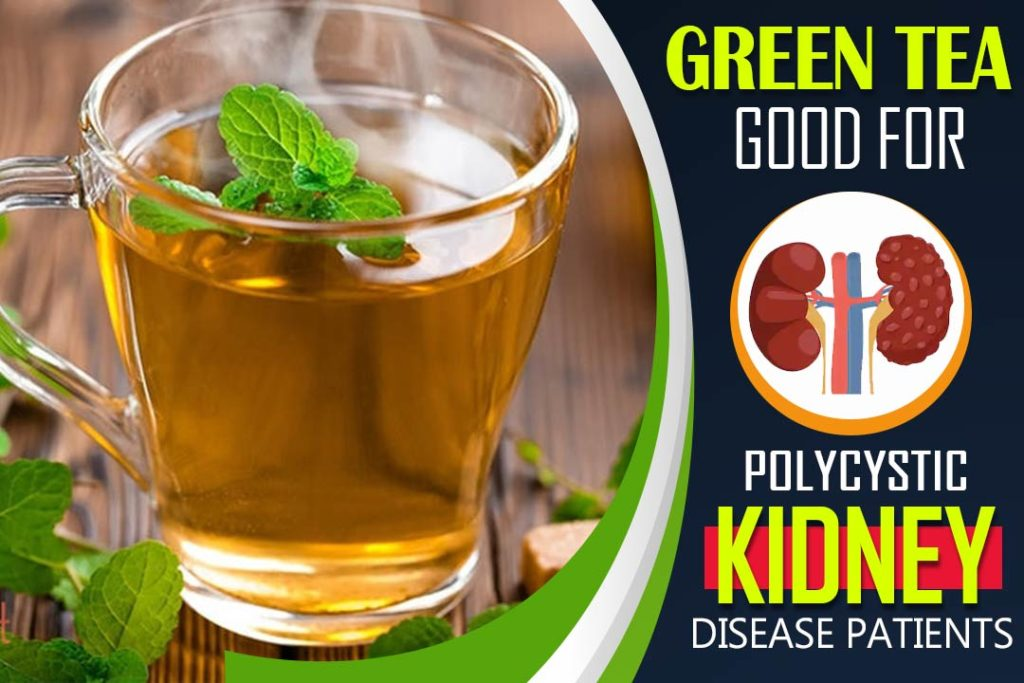 Green Tea For Polycystic Kidney Disease Treatment Ayurveda